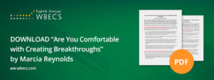 Are You Comfortable Creating Breakthroughs