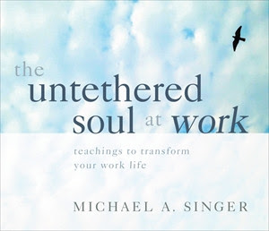Cathy Recommends: The Untethered Soul At Work
