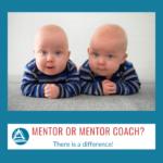 Mentor or Mentor Coach