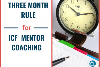 the three month rule for ICF mentor coaching