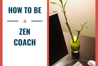 how to be a zen coach